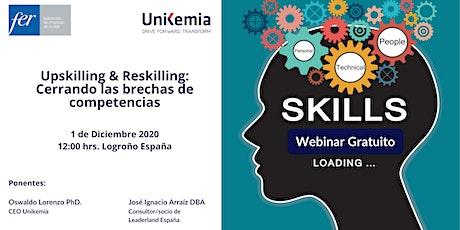 Webinar: Upskilling & Reskilling: Cerrando las brechas de competencias entradas