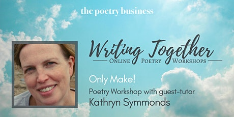 Writing Together: Poetry Writing Workshop with Kathryn Simmonds tickets
