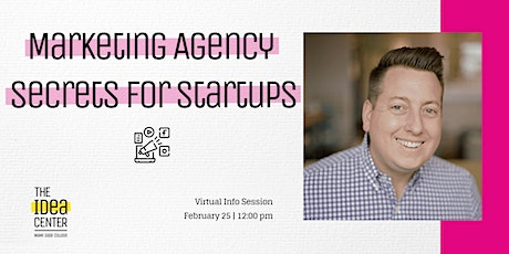 Marketing Agency Secrets for Startups- Info Session tickets