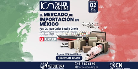 """TALLER ONLINE: """"El mercado de importación en México"""" entradas"""