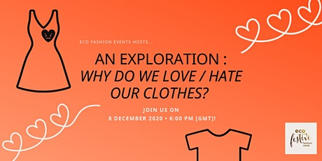 An Exploration : Why Do We Love / Hate our Clothes tickets