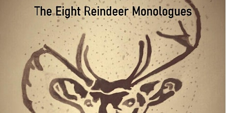 The 8 Reindeer Monologues by DRC Productions and the Argyll Arts Collective tickets