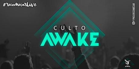 CULTO AWAKE ingressos