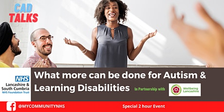CAD TALKS - Autism & Learning Disability  Support: What more can me done? tickets