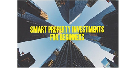 ** How To Be a Smart Property Investor for First Timers ** tickets