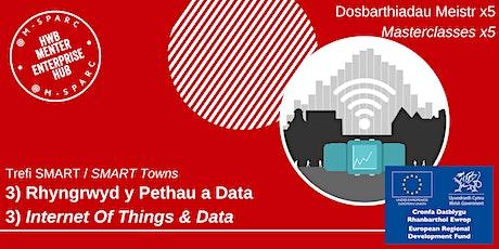 Trefi SMART-Rhyngrwyd y Pethau a Data/SMART Towns-Internet of Things & Data tickets