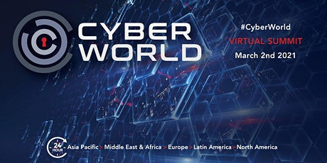 Cyber World: Virtual Cyber Security Congress | March 2 2021 | 24-Hour Event tickets