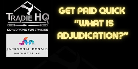 Get Paid Quick - What is Adjudication? tickets
