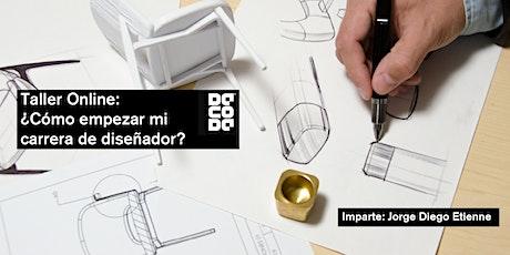 Taller Online:  ¿Cómo empezar mi  carrera de diseñador? boletos