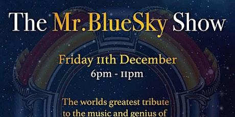 Mr. Blue Sky Show tickets