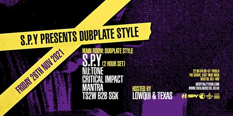 S.P.Y presents Dubplate Style - Bristol - rescheduled tickets