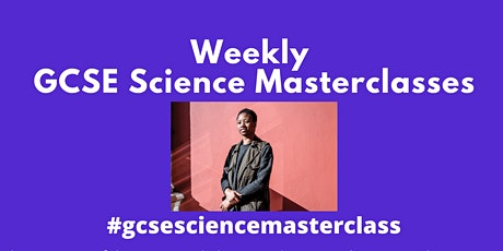 Weekly GCSE Science Learning Masterclass biglietti