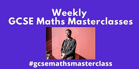 Weekly GCSE Maths Learning Masterclass tickets