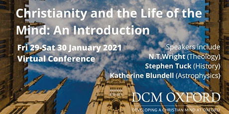 Christianity and the Life of the Mind: An Introduction 2021 Online tickets