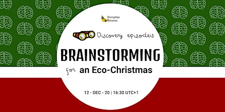 Climate change Discovery Episodes | Brainstorming for an ECO-Christmas tickets