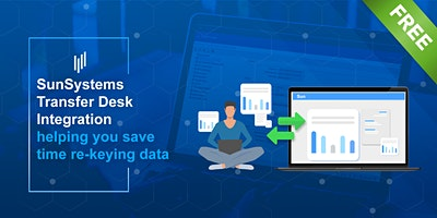 SunSystems Transfer Desk Integration – helping you save time re-keying data