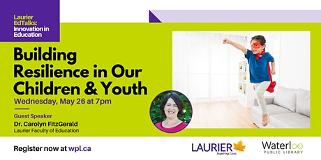 Laurier EdTalks - Building resilience in our children and youth tickets