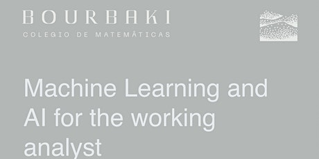 MACHINE LEARNING & AI FOR THE WORKING ANALYST entradas