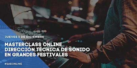 Masterclass Online | Dirección Técnica de Sonido en Grandes Festivales entradas