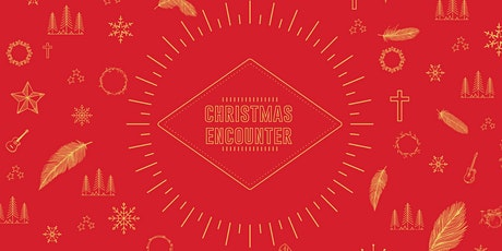 Christmas Encounter Gathering 5pm - 20  December tickets