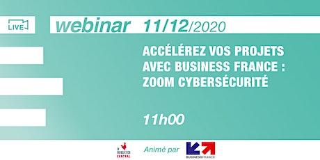 [Webinar] Accélérez vos projets avec @BusinessFrance : zoom cybersécurité billets