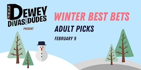 The Dewey Divas and Dudes: Winter Best Bets - Adult Picks tickets