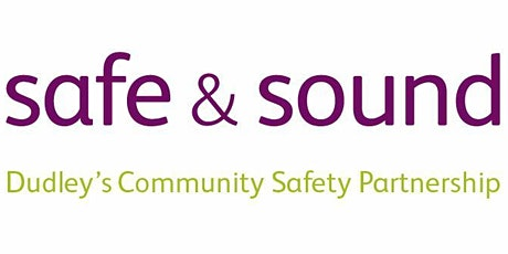 Dudley Have Your Say - Safe and Sound Annual Public Meeting tickets
