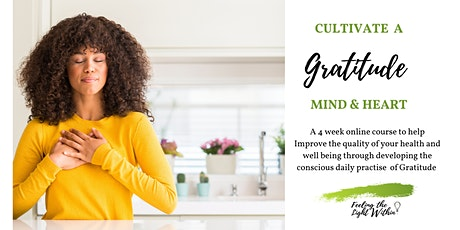 Cultivate a Gratitude Mind and Heart - 4 Week Online Course tickets