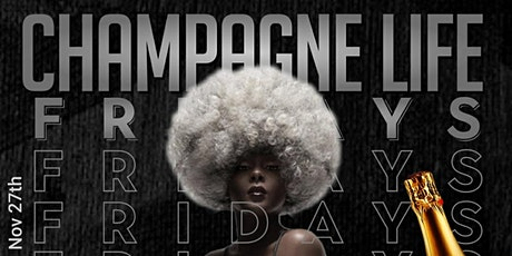 Champagne Life Fridays (Black friday Edition) tickets