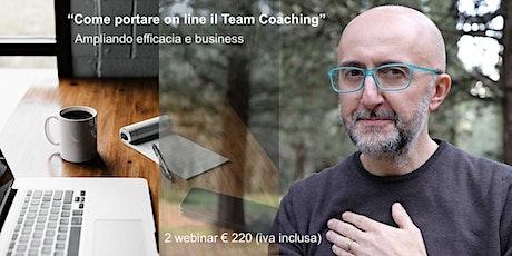 Come portare on line il Team Coaching (ampliando efficacia e business) biglietti