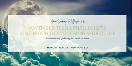 Full Moon Lunar Eclipse in Gemini Ceremony, with Seeking Wellth (Nov 30) tickets