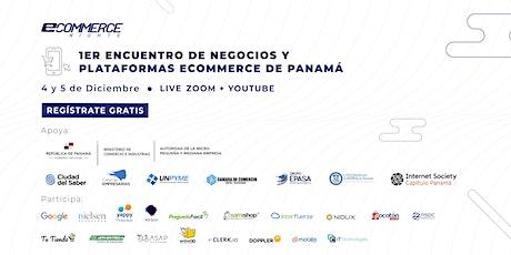 1er Encuentro de Negocios y Plataformas Ecommerce en Panamá entradas