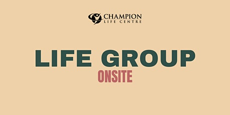 LIFE GROUP (Onsite) tickets