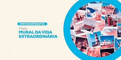 [BRASILIA/DF] WORKSHOP - MURAL DA VIDA EXTRAORDINÁRIA ingressos