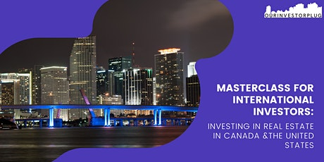 Masterclass for International Investors: In Real Estate in Canada & USA tickets