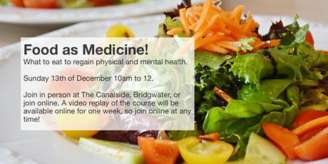 Food as Medicine - What to eat to regain physical and mental health tickets