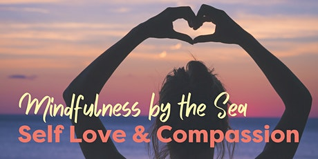 Mindfulness by the  Virtual Sea - Self Compassion & Loving Kindness tickets