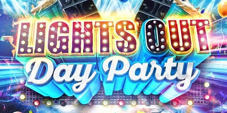 Lights Out Day Party tickets
