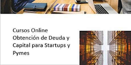 Curso Online Obtención de Deuda y Capital para Startups y Pymes entradas