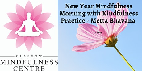 New Year Mindfulness Morning - Free Loving Kindness - Saturday 02/01/2021 tickets