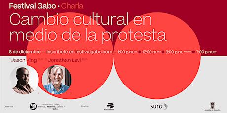 Festival Gabo Nº 8: Cambio cultural en medio de la protesta entradas