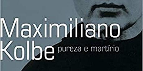 Livro - Maximiliano Kolbe, pureza e martírio bilhetes