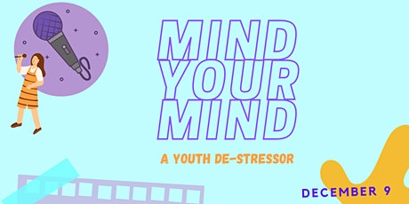 Mind Your Mind: A Youth De-Stressor tickets