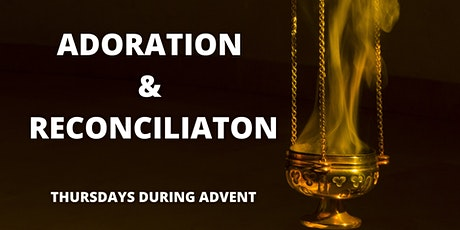 Evening of Adoration and Reconciliation tickets