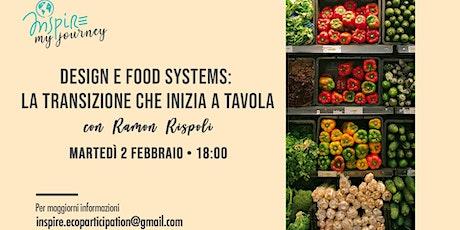 Design e Food Systems: la transizione che inizia a tavola biglietti