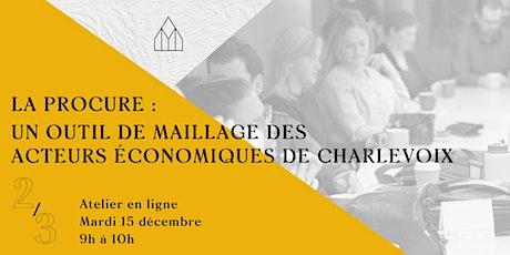 La Procure - un outil de maillage des acteurs économiques de Charlevoix 2/3 billets