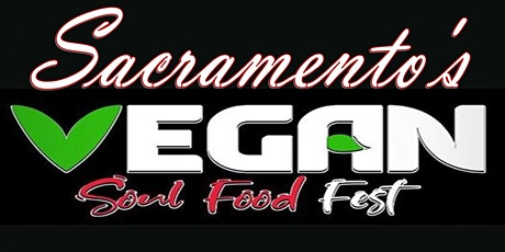Sacramento's  Vegan Soul Food Fest 2021 tickets