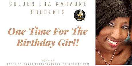 Golden Era Karaoke Presents: One Time For The Birthday Girl!! tickets