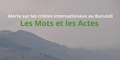 Alerte sur les crimes internationaux au Burundi . Les mots et les actes . tickets