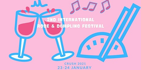 Crush 2021 - 2nd International Rosé & Dumpling Festival tickets